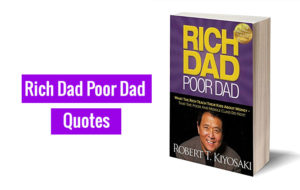 Quotes from Rich Dad Poor Dad