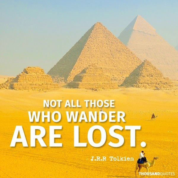 travel quotes inspirational : Not all those who wander are lost. by JRR Tolkien