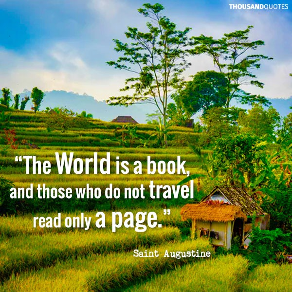 travel quotes inspirational: the world is a book and those who do not travel read only a page by Saint Augustine